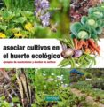 ASOCIAR CULTIVOS EN EL HUERTO ECOLOGICO - 9788494433436 - CLAUDE AUBERT