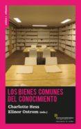 LOS BIENES COMUNES DEL CONOCIMIENTO - 9788494460036 - ELINOR OSTROM
