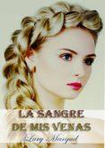 LA SANGRE DE MIS VENAS - 9788494550836 - LURY MARGUD