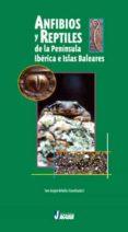 ANFIBIOS Y REPTILES DE LA PENINSULA IBERICA E ISLAS BALEARE - 9788496423336 - TONI ARAGON REBOLLO