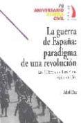 LA GUERRA DE ESPAÑA: PARADIGMA DE UNA REVOLUCION, LAS 30 HORAS DE BARCELONA (JULIO DEL 36) - 9788496495036 - ABEL PAZ
