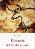 EL CHAMAN DEL FIN DEL MUNDO - 9788497167536 - JEAN COURTIN