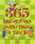 365 JUEGOS PARA ENTRETENER A TU HIJO: ACTIVIDADES Y JUEGOS CREATI OS PARA ESTIMULAR A LOS NIÑOS DE 1 A 3 AÑOS - 9788497540636 - TRISH KUFFNER