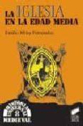LA IGLESIA EN LA EDAD MEDIA - 9788497561136 - EMILIO MITRE FERNANDEZ