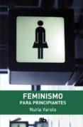 FEMINISMO PARA PRINCIPIANTES - 9788498728736 - NURIA VARELA