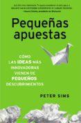 pequeñas apuestas (ebook)-peter sims-9788498752236