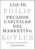 LOS 10 PECADOS CAPITALES DEL MARKETING : SIGNOS Y SOLUCIONES - 9788498754636 - PHILIP KOTLER