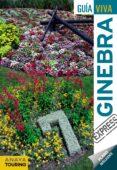 GINEBRA 2017 (GUIA VIVA EXPRESS) (2ª ED.) - 9788499359236 - LUIS ARGEO FERNANDEZ