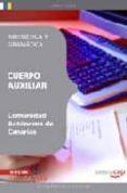 CUERPO AUXILIAR DE LA COMUNIDAD AUTONOMA DE CANARIAS: ARITMETICA Y GRAMATICA - 9788499373836 - VV.AA.