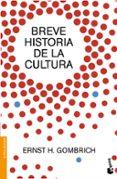 BREVE HISTORIA DE LA CULTURA - 9788499424736 - ERNST H. GOMBRICH