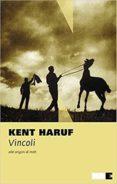 VINCOLI. ALLE ORIGINI DI HOLT - 9788894938036 - KENT HARUF