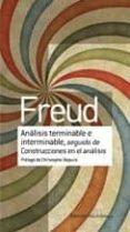 ANALISIS TERMINABLE E INTERMINABLE SEGUIDO DE CONSTRUCCIONES - 9789505188536 - SIGMUND FREUD