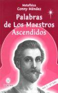 PALABRAS DE LOS MAESTROS ASCENDIDOS - 9789801298236 - CONNY MENDEZ