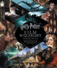 HARRY POTTER FILM WIZARDRY: THE UPDATED EDITION - 9780062878946 - BRIAN SIBLEY