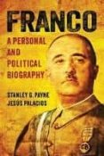 franco: a personal and political biography-stanley g. payne-jesus palacios-9780299302146