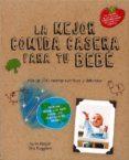 LAS MEJORES COMIDAS CASERAS PARA TU BEBÉ - 9780857628046 - KNIGHT KARIN