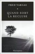 QUAND SORT LA RECLUSE - 9782081413146 - FRED VARGAS