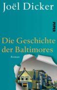 DIE GESCHICHTE DER BALTIMORES - 9783492057646 - JOËL DICKER