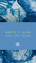 santo y seña (ebook)-pura lopez colome-9786071616746