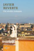 UN OTOÑO ROMANO - 9788401347146 - JAVIER REVERTE