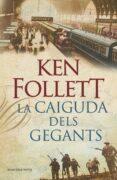 LA CAIGUDA DELS GEGANTS - 9788401387746 - KEN FOLLETT