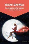CUÉNTAME ESTA NOCHE (EBOOK) - 9788408167846 - MEGAN MAXWELL