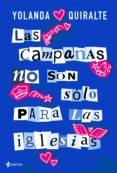 LAS CAMPANAS NO SON SÓLO PARA LAS IGLESIAS - 9788408183846 - YOLANDA QUIRALTE