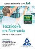 TECNICO EN FARMACIA DEL SERVICIO ANDALUZ DE SALUD. SIMULACROS DE EXAMEN - 9788414201046 - VV.AA.