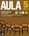 AULA 5 NUEVA EDICION B2.1: LIBRO DEL ALUMNO - 9788415620846 - VV.AA.