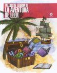 TALLER LENGUA II AVENTURA DE LEE - 9788415721246 - VV.AA.