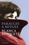 PARAULES A MITGES - 9788415961246 - BLANCA BUSQUETS