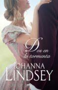 DOS EN LA TORMENTA (SAGA DE LOS MALORY 12) - 9788416076246 - JOHANNA LINDSEY