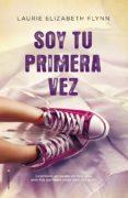 SOY TU PRIMERA VEZ - 9788416498246 - LAURIE ELIZABETH FLYNN
