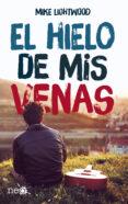 EL HIELO DE MIS VENAS - 9788417002046 - MIKE LIGHTWOOD