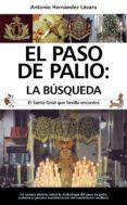 EL PASO DE PALIO - 9788417044046 - ANTONIO HERNANDEZ LAZARO