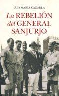 la rebelión del general sanjurjo-luis maria cazorla-9788417229146