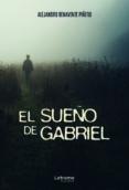 Epub descargas gratuitas de libros electrónicos EL SUEÑO DE GABRIEL  in Spanish de Alejandro Benavente Piñero