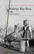 1986. CUENTOS COMPLETOS - 9788420417646 - RODRIGO REY ROSA