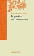 DOGMATICA: TEOLOGIA Y PRACTICA DE LA TEOLOGIA - 9788425426346 - GERHARD LUDWIG MULLER