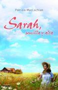SARAH, SENCILLA Y ALTA - 9788427901346 - PATRICIA MACLACHLAN