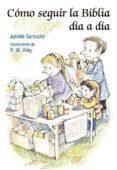 cómo seguir la biblia día a día-juliette garesche-9788428543446
