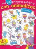 MIS 100 PRIMERAS PALABRAS CON ANIMALITOS AVENTUREROS - 9788430531646 - VV.AA.