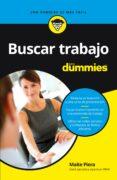 BUSCAR TRABAJO PARA DUMMIES - 9788432904646 - MAITE PIERA
