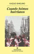 CUANDO FUIMOS HUERFANOS - 9788433969446 - KAZUO ISHIGURO