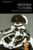 MEMORIA Y UTOPIA: LA PRIMACIA DE LA INTERSUBJETIVIDAD - 9788437064246 - LUISA PASSERINI