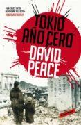 TOKIO, AÑO CERO - 9788439725046 - DAVID PEACE