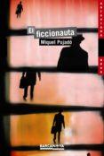 EL FICCIONAUTA - 9788448931346 - MIQUEL PUJADO