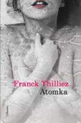 ATOMKA - 9788466416146 - FRANCK THILLIEZ