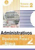 ADMINISTRATIVOS DE LA DIPUTACION FORAL DE ALAVA: TEMARIO. (VOLUME N II) - 9788466594646 - VV.AA.