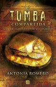 LA TUMBA COMPARTIDA - 9788466652346 - ANTONIA ROMERO